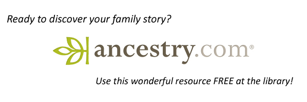 Ancestry.com - FREE at the Library