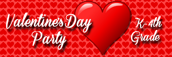 Valentine's Day Party - February 13,  10:30 or 11:45 am - PREREGISTER
