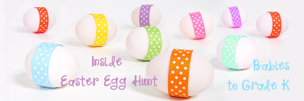 Inside Easter Egg Hunt - Up to Grade K - April 1, 10:15 - PREREGISTER