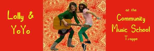 Lolly & YoYo - August 14, 10:30 am @ Community Music School - Trappe