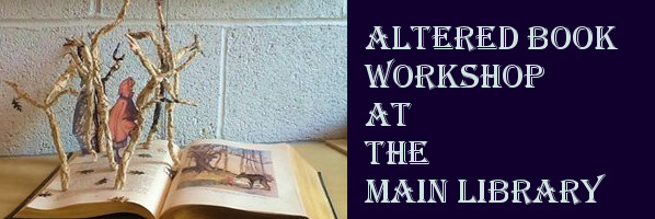 Altered Books Workshop at The Main Library