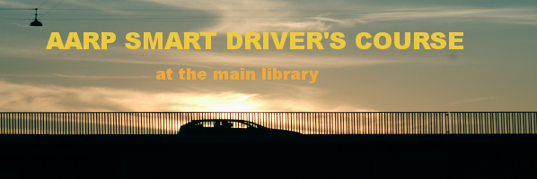 AARP Smart Drivers Course at The Main Library