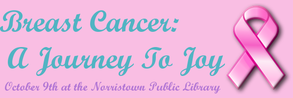 Breast Cancer: A Journey to Joy at The Main Library