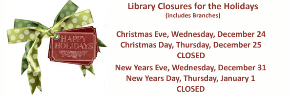 Holiday Closures for Main Library, Branches and Bookmobile