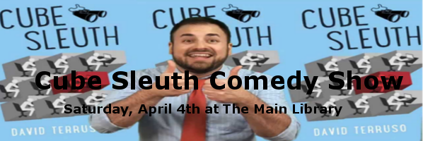 Cube Sleuth Comedy Show at The Main Library
