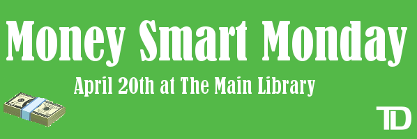 Money Smart Monday at The Main Library