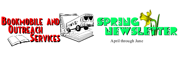 The Bookmobile Newsletter for Spring!