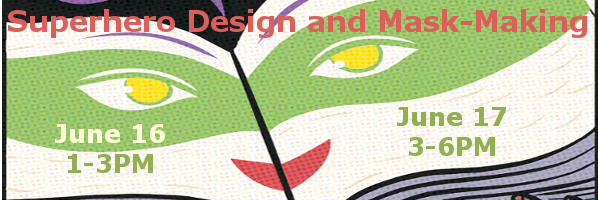 Superhero Design and Mask-Making at The Main Library