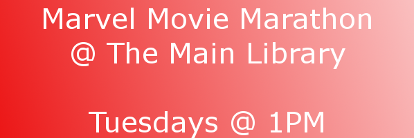 Marvel Movie Marathon at The Main Library