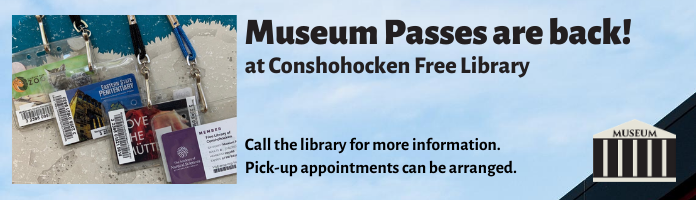 Museum Passes at the Conshohocken Free Library