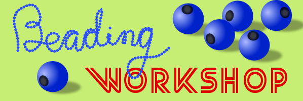 Beading Fun Workshop - Thurs, July 30, 2:30 pm -PREREGISTER