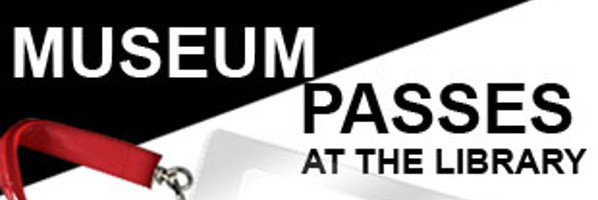 Free Museum & Attraction Passes With Your Library Card!