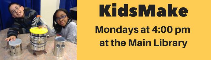 KidsMake at the Main Library
