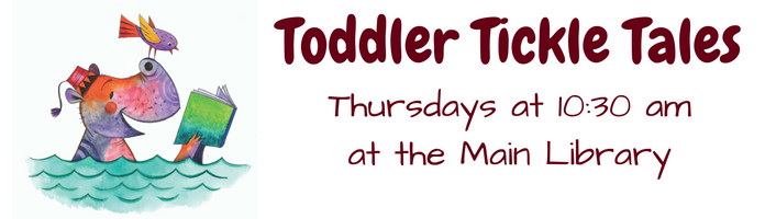 Toddler Tickle Tales--Thursdays at the Main Library