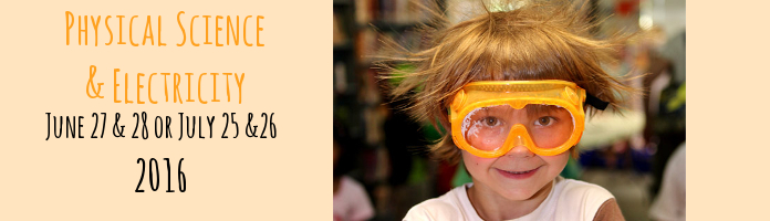 Science in the Summer: Physical Science & Electricity - Online registration begins May 5, Noon