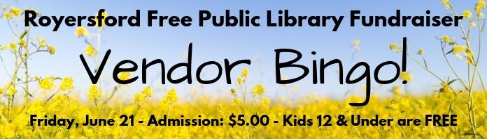 Vendor Bingo Fundraiser for the Royersford Library!