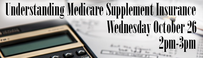 Understanding Medicare Supplement Insurance at Main Library