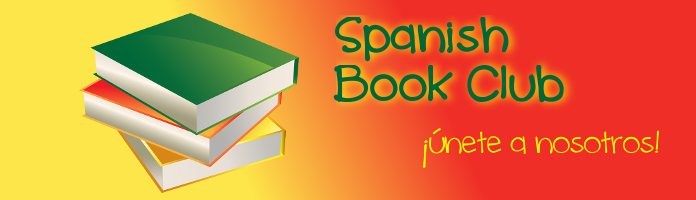 Adult Spanish Book Club - Tuesday, January 31 @ 6:30 - 7:45pm- PREREGISTER
