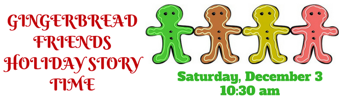 Gingerbread Friends Holiday Story Time at the Main Library