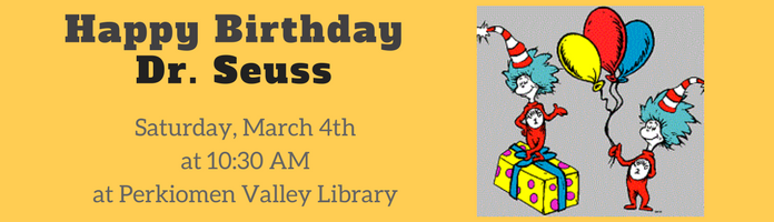 Happy Birthday Dr. Seuss at Perkiomen Valley Library