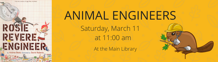 Animal Engineers at the Main Library