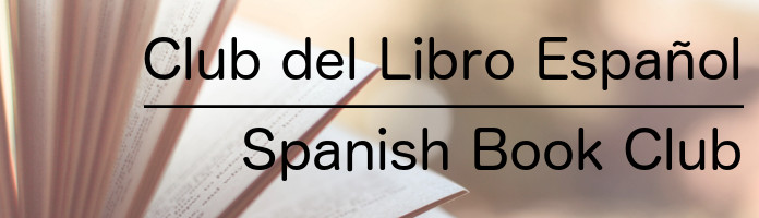 Adult Spanish Book Club - Tuesday, June 13 @ 6:30 - PREREGISTER