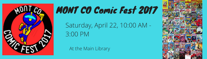 MONT CO Comic Fest 2017 at the Main Library