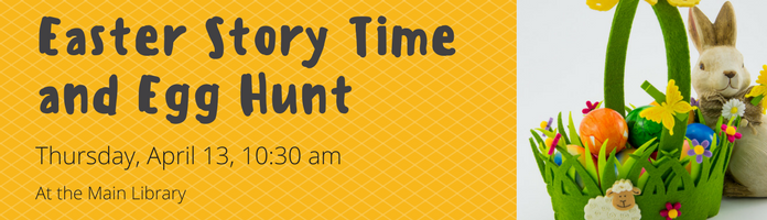 Easter Story Time and Egg Hunt at the Main Library
