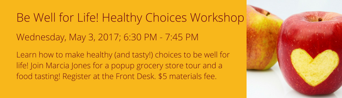 Be Well for Life! Healthy Choices Workshop at the Main Library