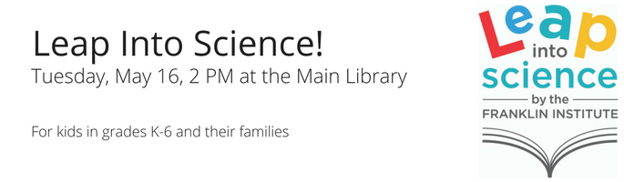 Leap Into Science at the Main Library