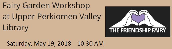 Fairy Garden Workshop at Upper Perkiomen Valley Library