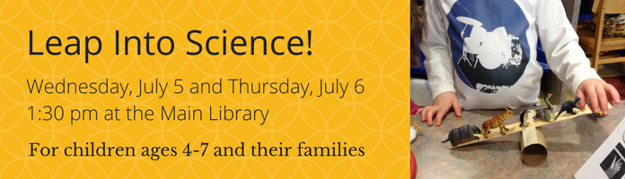 Leap Into Science! at the Main Library