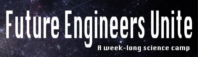 Future Engineers Unite Camp - August 13-17 @ 10:00-2:00 - PREREGISTER