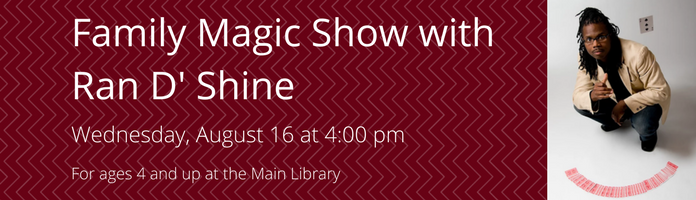 Family Magic Show With Ran D' Shine at the Main Library