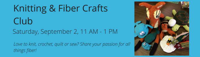 Knitting and Fiber Crafts Club at the Main Library