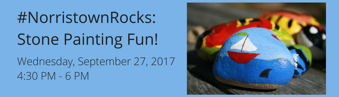 #NorristownRocks: Stone Painting Fun! at the Main Library