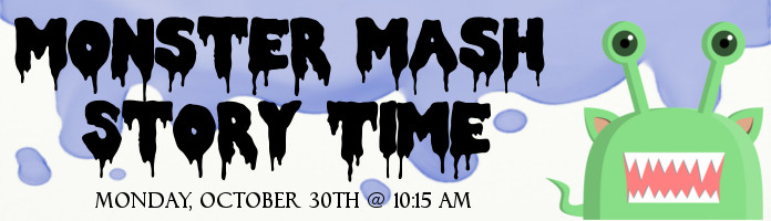 Monster Mash Story Time - Monday, October 30 @ 10:15 am