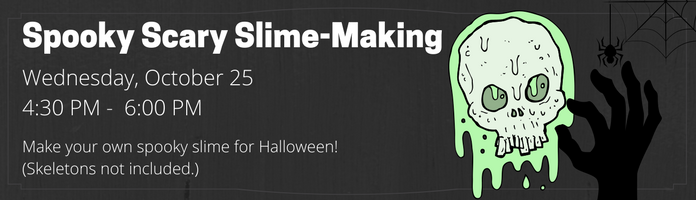 Spooky Scary Slime-Making at the Main Library