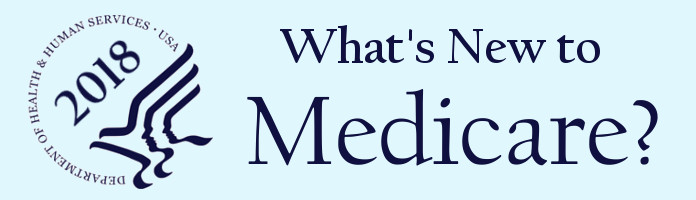 What's New in Medicare for 2018 - Wed., Nov. 8 @ 6:30 pm & Mon., Nov. 20 @10:00 am - PREREGISTER