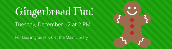 Gingerbread Fun at the Main Library