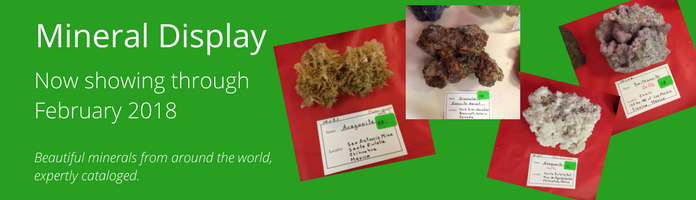 Got minerals? We do! View an exhibit at the Main Library.