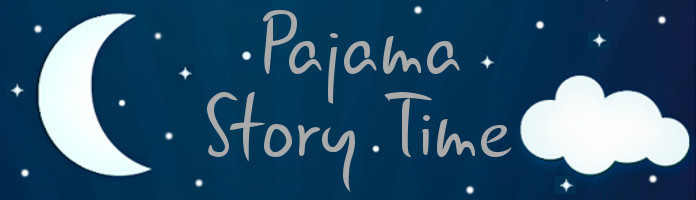 Pajama Story Time - Monday, May 21 @ 6:30 pm - PREREGISTER