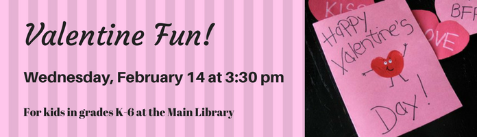 Valentine Fun at the Main Library