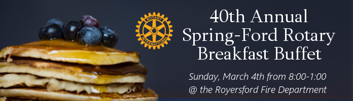 Spring-Ford Rotary Breakfast Buffet Fundraiser - Sunday, March 4 from 8:00-1:00