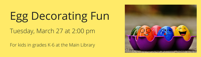Egg Decorating Fun at the Main Library