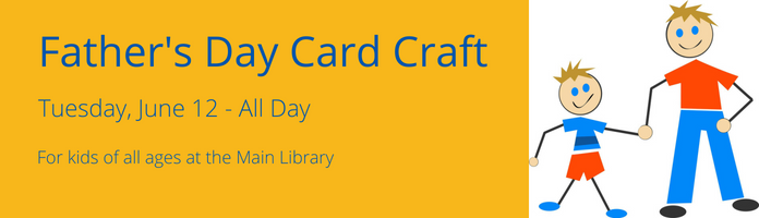 Father's Day Card Craft at the Main Library