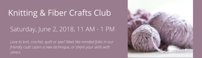 Knitting & Fiber Crafts Club at the Main Library