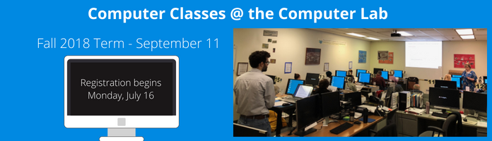 Registration Starts July 16 for Fall 2018 Term of Computer Classes at the Main Library