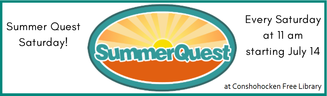 SUMMER QUEST SATURDAY! at Conshohocken Free Library