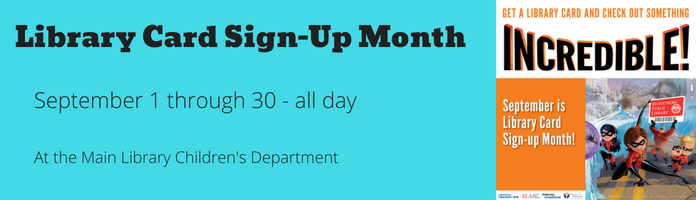 Library Card Sign Up Month at the Main Library